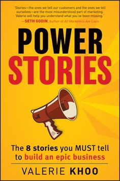 """Power Stories: The 8 Stories You Must Tell to Build an Epic Business"":    by Valerie Khoo"