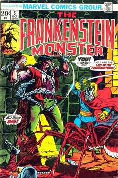 The Frankenstein Monster #6 In Search of the Last Frankenstein (October 1973) Cover art by Mike Ploog