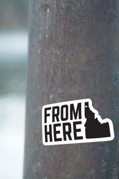 From Here Idaho Sticker