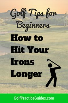 How to Hit Your Irons Longer by Nick Foy of GolfPracticeGuides.com