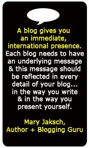 importance of good #blogging - quote from social media guru Mary Jaksch in BuzzWorthy ecourse