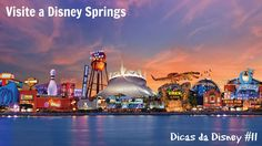 Dicas da Disney #11- Visite a Disney Springs