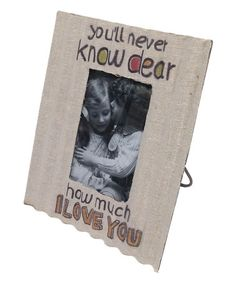 Look what I found on #zulily! 'You'll Never Know Dear' Burlap Frame #zulilyfinds