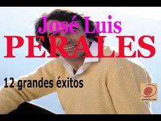 JOSE LUIS PERALES EXITOS 25 GRANDES EXITOS MIX - YouTube
