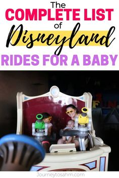 The best Disneyland rides for babies. Your all-inclusive guide to planning a vacation to California with an infant and/or toddler. Includes a list of all the rides you can go on with a baby while on in Disneyland and California Adventure.