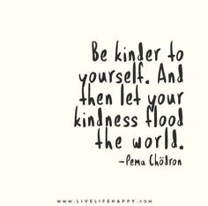 be kinder to yourself
