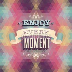 "Vintage ""Enjoy every moment"" Poster. Vector illustration."