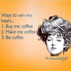 4. Bring me coffee