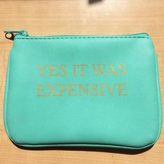 """Teal coin purse EUC teal coin purse with gold lettering """" yes it was expensive """" zippered pouch Bags Wallets"""