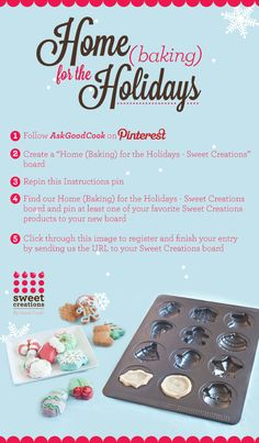 "Follow the instructions above and enter for a chance to WIN a Sweet Creations by Good Cook prize pack in our ""Home (Baking) for the Holidays"" Pin it to Win it Sweepstakes!  Sweet Creations by Good Cook #SweetCreations #AskGoodCook"