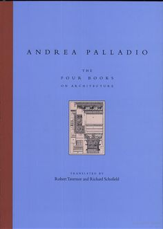 The Four Books of Architecture by Andrea Palladio... essential.