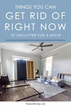 Moving soon? Decluttering is the first step! Here's a list of things you can get rid of right away to save time and money when you start packing.