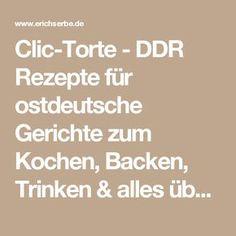 Clic-Torte - DDR Rezepte für ostdeutsche Gerichte zum Kochen, Backen, Trinken & alles über ostdeutsche Küche | Erichs kulinarisches Erbe