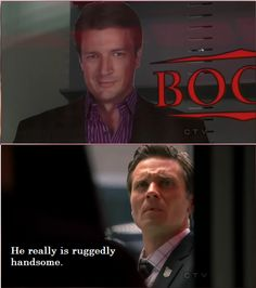 (tags: Richard Castle, Ryan, ruggedly handsome) Yes, Ryan. Yes, he is.