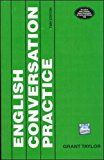 English Conversation PracticeGrant Taylor (Author)138% Sales Rank in Books: 65 (was 155 yesterday)(12)Buy: Rs. 230.00 Rs. 161.0030 used & new from Rs. 161.00 (Visit the Movers & Shakers in Books list for authoritative information on this product's current rank.)