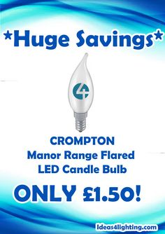 *** Limited time offer *** ** was £9.99 NOW £1.50!! **  Crompton Manor Range LED 3W Classic Flared Candle Bulb, The perfect low energy LED light bulb for a luxury chandelier. Limited stock so pick yours up now:  https://www.ideas4lighting.com/shop-by-type-c1/light-bulbs-c63/crompton-manor-range-flared-led-candle-p4420  #deals #massivesavings #dealsuk #dealsworldwide #pickupnow #offer #bestseller #lighting #bulbs