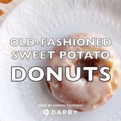 Easy DIY recipe for delicious old-fashioned sweet potato donuts (from scratch)! #darbysmart #donuts #old-fashioned #madefromscratch #dessert #breakfast