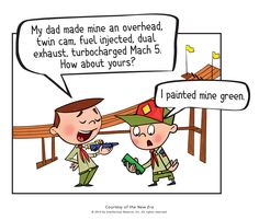 Extra Smile cartoon on Boy Scouts pinewood derby.I had a lesson like this for my 16 thru 19 year olds.