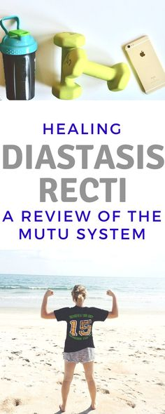 how to heal diastasis recti - a review of the MuTu System.