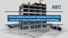 Producing green buildings has become a necessity today when global warming is a dreaded reality. Top providers of Building Information Modeling services focus on some vital parameters to ensure that buildings become more energy efficient and environment friendly.