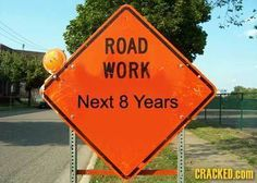 funny billboards signs road work next 8 years Funny Road Signs, Funny Street Signs, Road Construction, I Love To Laugh, It Goes On, Car Humor, Just For Laughs, That Way, Laugh Out Loud