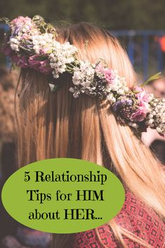 5 MUST READ Tips for HIM about Her. Simple Tips for a Happy Relationship. #happyinlove #relationships #guyadvice #datingadvice