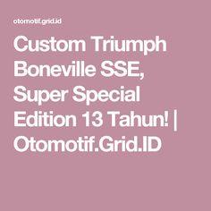 Custom Triumph Boneville SSE, Super Special Edition 13 Tahun! | Otomotif.Grid.ID