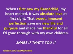 I can honestly say I never had a minute that I wasn't grateful and happy with my own children, but I did get this overwhelming sense of renewal with each and every grandchild.
