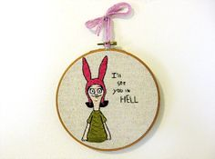 WINTER SALE 15% off | Bob's Burgers | Tina, Louise or Gene Belcher Quote | Custom Order | 6 or 8 Inch Hoop Art | Fandom Home Decor on Wanelo