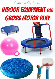 Here are some of our favorite indoor equipment and toys for gross motor play! Perfect for cold winter days when toddlers and preschoolers have lots of energy! Gross Motor Activities, Gross Motor Skills, Sensory Activities, Learning Activities, Preschool Activities, Play Activity, Children Activities, Indoor Activities, Toddler Fun