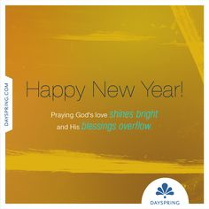 HAPPY NRW YEAR!  PRAYING THAT GOD'S LOVE SHINES BRIGHT AND HIS BLESSINGS OVERFLOW.