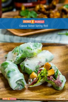Caesar Salad Spring Roll - combine two snacks into one delicious treat! Recipe by Chef Sharone Hakman!