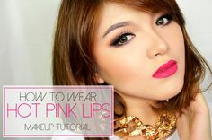 How To Wear: HOT PINK LIPS   Glam Up Makeup
