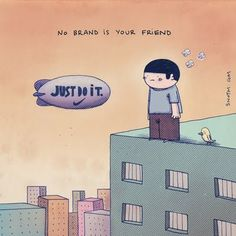 No brand is your friend.