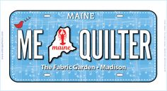 Our 2018 fabric license plate for Row By Row Experience.   ME is the 2-letter abbreviation for MAINE, and it's also a statement - me, quilter!