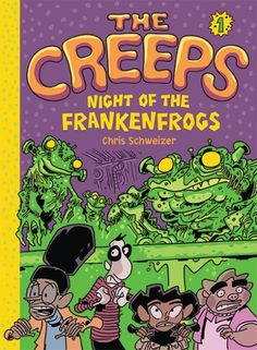 #HALLOWEEN - The Creeps Book 1: Night of the Frankenfrogs By Chris Schweizer - At Pumpkins County Middle School weird things happen every class period, not to mention during lunch, but nobody ever makes a fuss.
