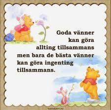 Bildresultat för vilken dag är det idag nalle puh Close To My Heart, Trust Yourself, Family Quotes, Proverbs, Peace And Love, Winnie The Pooh, Wise Words, Feel Good, Poems