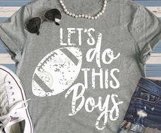 lets do this boys svg football Mom svg svg dxf eps png Football Mom Shirts, Football Boys, Sports Shirts, Football Crafts, Football Gift, Football Season, Online Fonts, Team Mom, Making Shirts