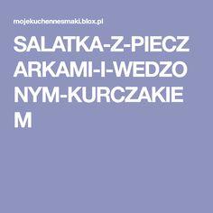 SALATKA-Z-PIECZARKAMI-I-WEDZONYM-KURCZAKIEM Food And Drink, Healthy, Cos, Health