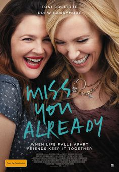 Take a look at the new poster for Miss You Already, starring Drew Barrymore and Toni Collette!   Organise a date with your best friend on October 8. #MissYouAlready.