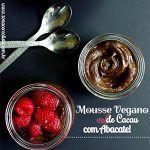Mousse Vegano de Cacau com Abacate
