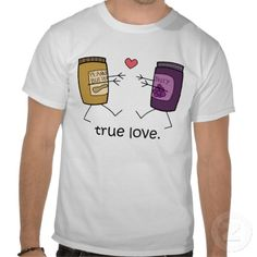 """Peanut Butter and Jelly """"True Love"""" Shirt"""