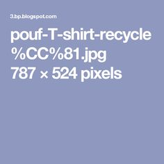 pouf-T-shirt-recycle%CC%81.jpg 787 × 524 pixels