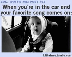 this is me every time luke bryan comes on or if i'm on pandora and louis armstrong or lionel richie come on.