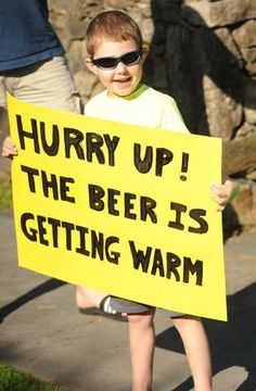Hurry up! The beer is getting warm