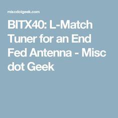 BITX40: L-Match Tuner for an End Fed Antenna - Misc dot Geek