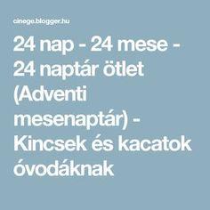 24 nap - 24 mese - 24 naptár ötlet (Adventi mesenaptár) - Kincsek és kacatok óvodáknak