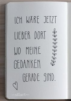 I& rather be where my thoughts are right now .- Ich wäre jetzt lieber dort wo meine Gedanken gerade sind… I& rather be where my thoughts are right now … - German Quotes, Some Quotes, True Words, Hand Lettering, Brush Lettering, Quotations, Love You, Inspirational Quotes, Positivity