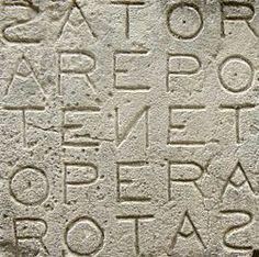 """Palindrome found in Pompeii    """"Sator Arepo tenet opera rotas"""""""