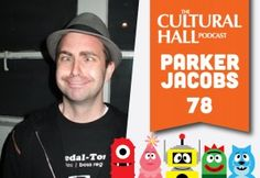 "The Cultural Hall: Episode 78, Parker Jacobs. He is an American artist, musician and former child actor. He is known for his work as an art director on the children's television series Yo Gabba Gabba!, for which he has been nominated for four Daytime Emmy Awards, as well as for his involvement with the Californian bands GOGO13 and The Aquabats. He was patient with Richie as this was the first ""On The Home Phone"" interview. Listen at TheCulturalHall.com"